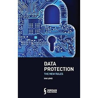 Data Protection  The New Rules by Ian Long