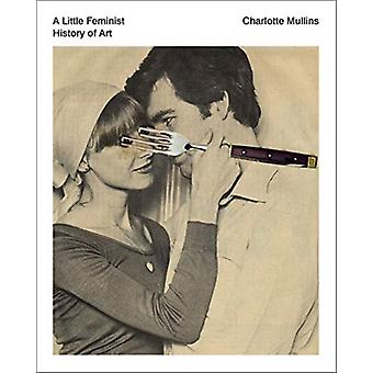 Lite feministisk konsthistoria av Charlotte Mullins