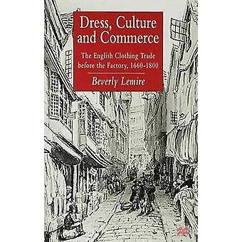 Dress Culture and Commerce by Lemire & Beverly