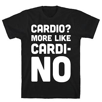 Cardio meer zoals Cardi-no t-shirt