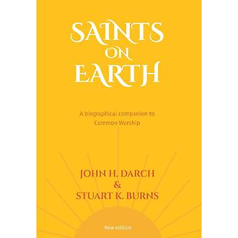 Common Worship Saints on Earth A Biographical Companion to Common Worship by Darch & John H