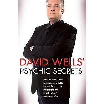 David Wells Psychic Secrets. David Wells by Wells & David