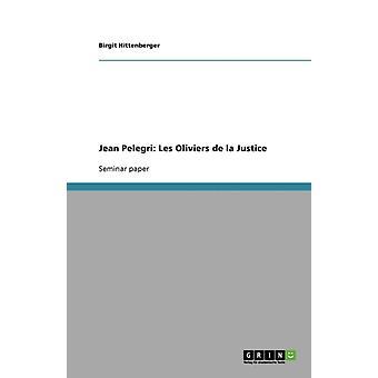 Jean Pelegri Les Oliviers de la Justice by Hittenberger & Birgit