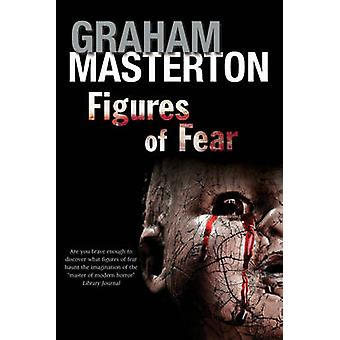 Figures of Fear - An Anthology by Graham Masterton - 9781847515520 Book