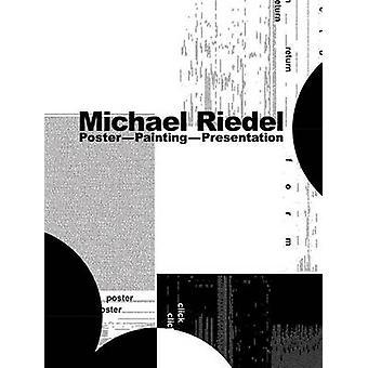 Michael Riedel - Poster-Painting-Presentation by Tina Kukielski - 9781