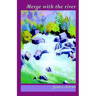 Merge with the River by Downs & James