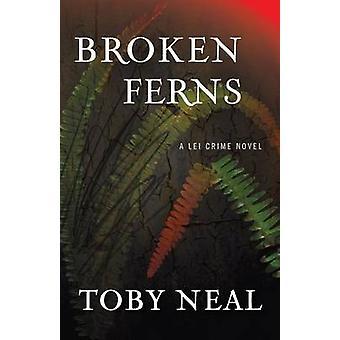 Broken Ferns by Neal & Toby