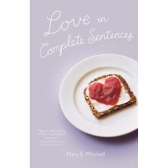 Love in Complete Sentences by Mitchell & Mary