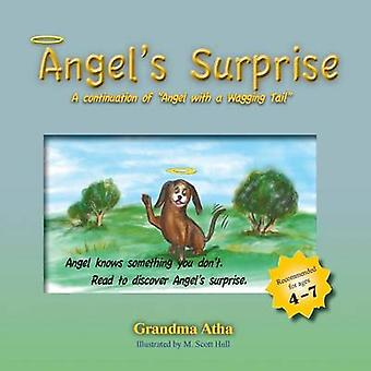 Angels Surprise A continuation of Angel with a Wagging Tail by Atha & Shirley Swigart