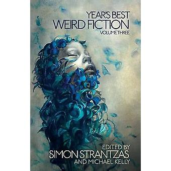 Years Best Weird Fiction Vol. 3 by Strantzas & Simon