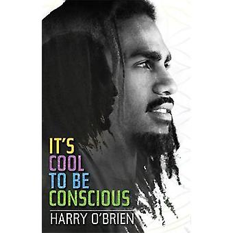 Its Cool to Be Conscious by OBrien & Harry