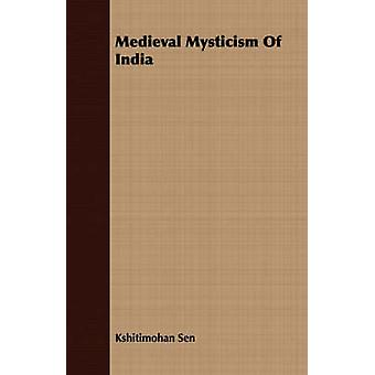 Medieval Mysticism Of India by Sen & Kshitimohan