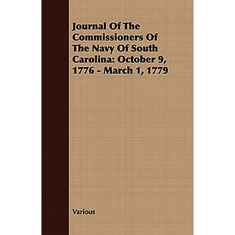 Journal Of The Commissioners Of The Navy Of South Carolina October 9 1776  March 1 1779 by Various