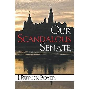 Our Scandalous Senate by Boyer & J. Patrick