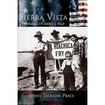Sierra VistaYoung City with a Past by Price & Ethel Jackson