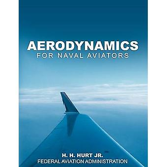 Aerodynamics for Naval Aviators by H. H. Hurt Jr.