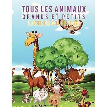 Livre de coloriage Tous les animaux grands et petits by Scholar & Young