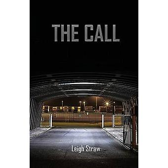 The Call by Straw & Leigh