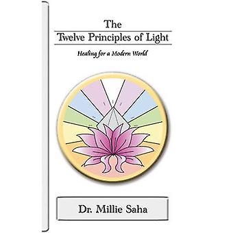 The Twelve Principles of Light by Saha & Millie