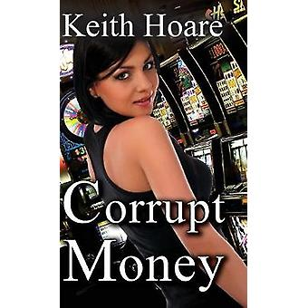 Corrupt Money by Hoare & Keith
