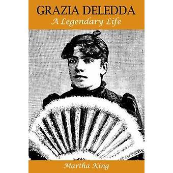 Grazia Deledda A Legendary Life by King & Martha
