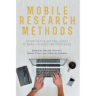 Mobile Research Methods Opportunities and challenges of mobile research methodologies by Toninelli & Daniele