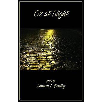 Oz at Night by Bradley & Amanda J.