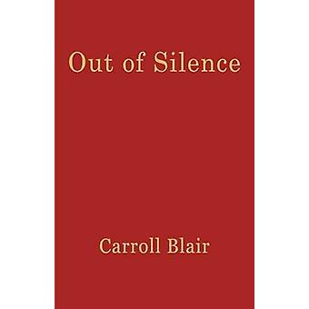 Out of Silence by Blair & Carroll