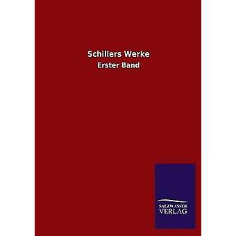 Schillers Werke por Schiller y Friedrich