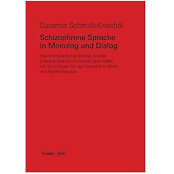 Schizophrene Sprache in Monolog und Dialog by SchmidtKnaebel & Susanne