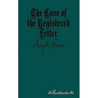 The Case of the Registered Letter by Groner & Auguste