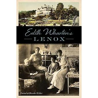 Edith Wharton's Lenox by Cornelia Brooke Gilder - 9781467135177 Book