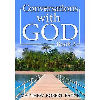 Conversations With God Book 2 by Payne & Matthew Robert