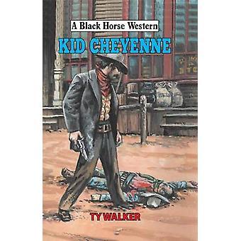 Kid Cheyenne by Ty Walker - 9780719828959 Book
