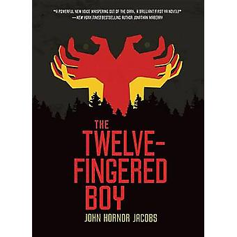 The Twelve-Fingered Boy by John Hornor Jacobs - 9780761390077 Book