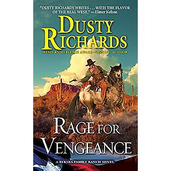 Rage for Vengeance by Dusty Richards - 9780786043231 Book