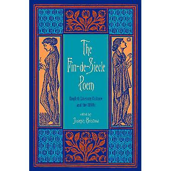 The Fin-de-siecle Poem - English Literary Culture and the 1890s by Jos