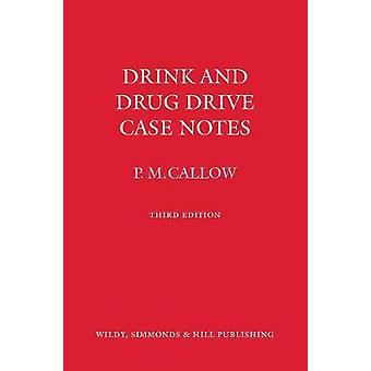 Drink and Drug Drive Cases Notes by Pauline M. Callow - 9780854901685