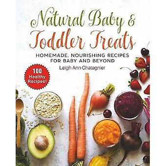 Natural Baby & Toddler Treats - Homemade - Nourishing Recipes for