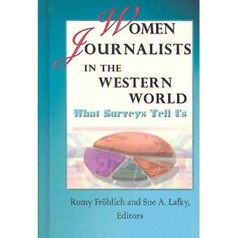 Women Journalists in the Western World - What Surveys Tell Us by Romy