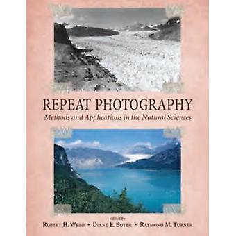 Repeat Photography - Methods and Applications in the Natural Sciences
