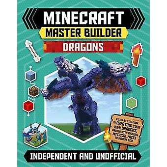 Minecraft Master Builder - Dragons - A step-by-step guide to creating y