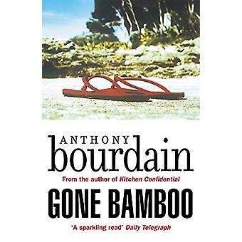 Gone Bamboo by Anthony Bourdain - 9781786895196 Book