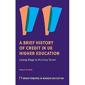 A Brief History of Credit in UK Higher Education - Laying Siege to the
