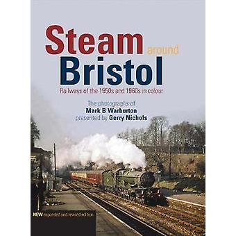 Steam Around Bristol - Revised Edition by Gerry Nichols - 978190932882