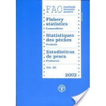 FAO Yearbook - Fishery Statistics - Commodities 2002 by Food and Agric