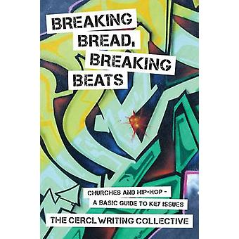 Breaking Bread - Breaking Beats - Churches and Hip-Hop-a Basic Guide t