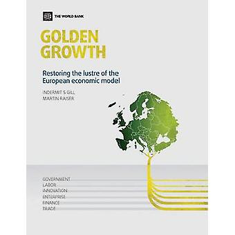 Golden Growth - Restoring the Lustre of the European Economic Model by