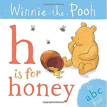 Winnie-the-Pooh - H is for Honey (an ABC Book) by Egmont Publishing UK