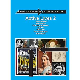 Active Lives Book Two - Five Amazing Lives That Will Captivate Childre